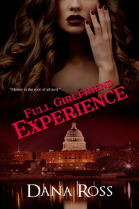 Know the Heroine from Full Girlfriend Experience by Dana Ross @danarossauthor #RLFblog #RomanticSuspense
