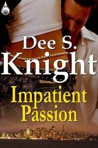 Know the Hero from Impatient Passion by Dee S Knight @DeeSKnight #RLFblog #contemporary #Romance #LoveStory