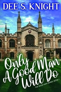 Is It True: Only a Good Man Will Do by Dee S Knight @DeeSKnight #RLFblog #romance