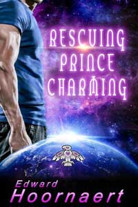 Rescuing Prince Charming by Edward Hoornaert @EdHornaert #RLFblog #SciFi #Romance
