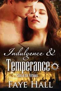Indulgence and Temperance by Faye Hall @FayeHall79 #RLFblog #Historical #RomanticSuspense