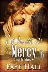 Wrath and Mercy – Sins of the Virtuous Book 5 by Faye Hall @FayeHall79 #RLFblog #HistoricalRomance