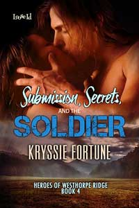 Submission, Secrets, and the Soldier by Kryssie Fortune @KryssieFortune #RLFblog #contemporary #romance