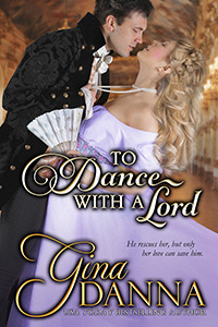 Read To Dance With A Lord, a Regency romance by Gina Danna @GinaDanna1 #RLFblog #RegencyRomance