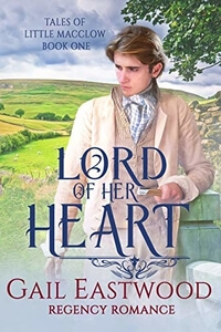 Read the series: Lord of Her Heart by Gail Eastwood @GEastwoodAuthor #RLFblog #RegencyRomance #ReadARegency