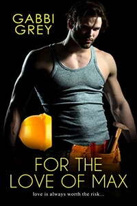 For the Love of Max by Gabbi Grey @GabbiGrey #RLFblog #ContemporaryRomance