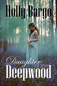 Free on KU: Daughter of the Deepwood by Holly Bargo @HollyBargoBooks #FreeBookFriday #RLFblog #Read