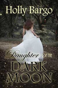 Daughter of the Dark Moon by Holly Bargo #Read #FreeBookFriday #RLFblog