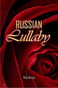 Russian Lullaby by Holly Bargo #FreeBookFriday #Read