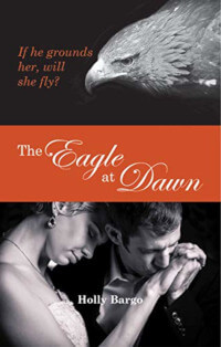 The Eagle at Dawn (Immortal Shifters Book 4) by Holly Bargo #FreeBookFriday #Read