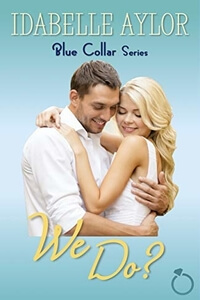 Read the series: We Do? by IdabelleAylor #RLFblog #SweetRomance