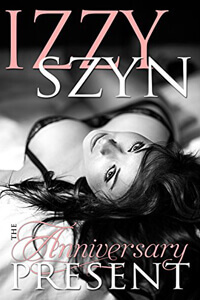 The Anniversary Present by Izzy Szyn @izzySzyn #RLFblog #Contemporary