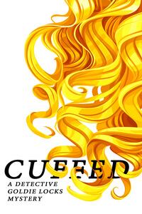Cuffed: A Detective Goldie Locks Mystery by JA Kazimer @jakazimer #RLFblog #RomanticComedy