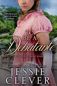 To Be a Debutante by Jessie Clever @JessieClever #RLFblog #Regencyromance