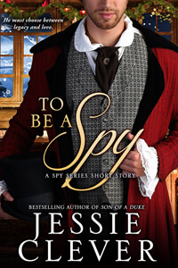 To Be a Spy by Jessie Clever @JessieClever #RLFblog #Regencyromance