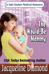 The Would-Be Mommy by Jacqueline Diamond @jacquediamond #RLFblog #Medical romance