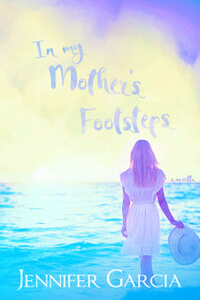 In My Mother's Footsteps by Jennifer Garcia #FreeBookFriday #Read