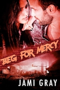 Read Beg for Mercy by Jami Gray @jamigrayauthor #RLFblog #postapocalyptic #romance