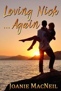 Loving Nick Again by Joanie MacNeil @JoanieMacneil #RLFblog #contemporaryromance