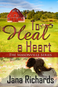 #CoverReveal for To Heal a Heart by Jana Richards @JanaRichards_ #RLFblog #smalltownromance