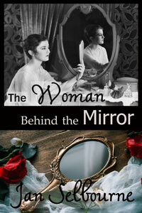 Know the Heroine: Sarah Forsythe from The Woman Behind the Mirror by Jan Selbourne @JanSelbourne #RLFblog #Historical Fiction