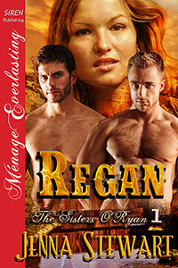 Regan, Book 1, the Sisters O'Ryan by Dee S. Knight, writing as Jenna Stewart @DeeSKnight #RLFblog #historical #romance