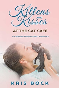 Read the new Kittens and Kisses at the Cat Café by @Kris_Bock #RLFblog A sweet #romance