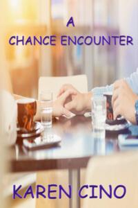 Coming Soon: A Chance Encounter by Karen Cino @karencino #RLFblog #ContemporaryRomance