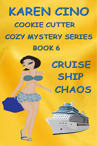 Read the entire series: Cruise Ship Chaos by Karen Cino @karencino #RLFblog #Cozy Mystery with Romantic Elements