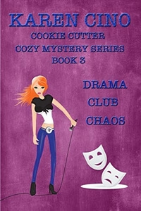 Drama Club Chaos (Book 3) by Karencino @karencino #RLFblog #NewRelease #Cozy Mystery