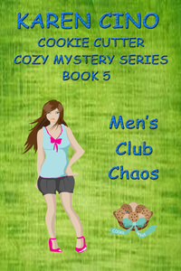 Read the Cozy Mystery Men's Club Chaos by Karen Cino @karencino #RLFblog #CozyMystery
