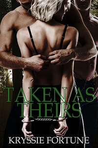 Taken as Theirs by Kryssie Fortune #FreeBookFriday #Read