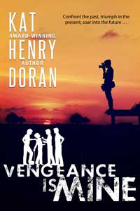 Vengeance Is Mine by Kat Henry Doran @kathenrydoran1 #RLFblog #Contemporary