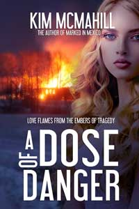 Is It True: A Dose of Danger by Kim McMahill @kimmcmahill #RLFblog #RomanticSuspense