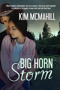 Big Horn Storm by Kim McMahill @kimmcmahill #RLFblog #RomanticSuspense