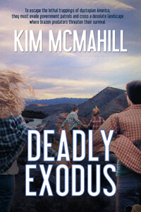 Deadly Exodus by Kim McMahill @kimmcmahill #RLFblog #DystopianRomance