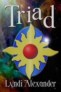Sci Fi Secrets: How Lyndi Alexander wrote Triad #RLFblog #SciFi #SpaceOpera