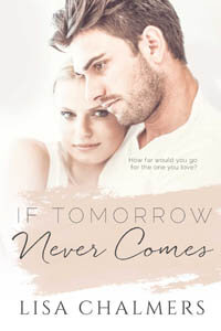 If Tomorrow Never Comes by Lisa Chalmers #FreeBookFriday #Read