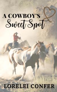 Like cowboys? Read A Cowboy's Sweet Spot by Lorelei Confer @loreleiconfer #RLFblog #NewRelease #Romance
