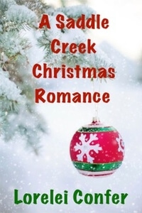 A Saddle Creek Christmas Romance by Lorelei Confer @loreleiconfer #RLFblog #NewRelease #HolidayRomance
