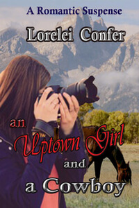 An Uptown Girl and a Cowboy by Lorelei Confer @loreleiconfer #RLFblog #RomanticSuspense