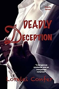 Read the Romantic Suspense Deadly Deception by Lorelei Confer @loreleiconfer #RLFblog #RomanticSuspense
