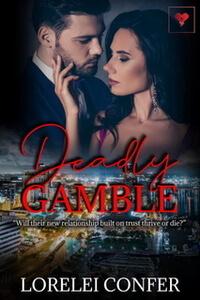 Read the new Deadly Gamble by Lorelei Confer @loreleiconfer #RLFblog #RomanticSupense