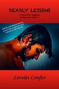Deadly Lessons, Deadly series #4 by Lorelei Confer @loreleiconfer #RLFblog #RomanticSuspense