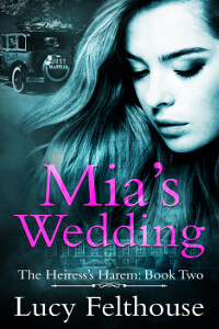 Mia's Wedding by Lucy Felthouse @cw1985 #RLFblog #reverseharem #whychoose