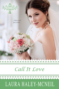 Read the new book Call It Love by Laura Haley-McNeil @laurarmcneil #RLFblog #NewRelease #Sweet Romance