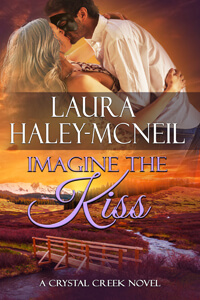 Imagine the Kiss by Laura Haley-McNeil #FreeBookFriday #Read