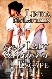 Know the Heroine from Lady Elinor's Escape by Linda McLaughlin @LyndiLamont #RLFblog #RegencyRomance
