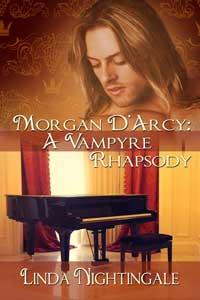 Morgan D'Arcy: A Vampyre Rhapsody by Linda Nightingale @Lnightingale #RLFblog #vampires