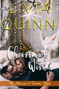 Christmas Wishes by Livia Quinn @liviaquinn #ChristmasRomance #Books